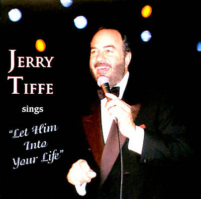 Jerry Tiffe Sings Let Him into Your Life