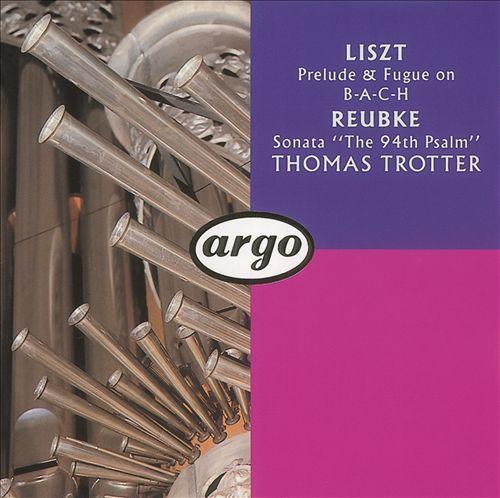 Reubke, Liszt: Organ Works