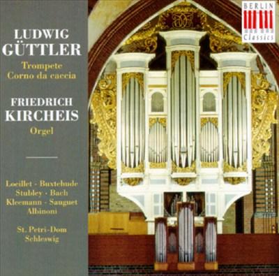 Ludwig Güttler: Musik Für Trompete, Corno Da Caccia Und Orgel