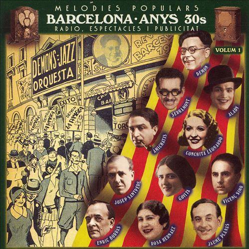 Barcelona Anys 30s, Vol. 1: Melodias Populares
