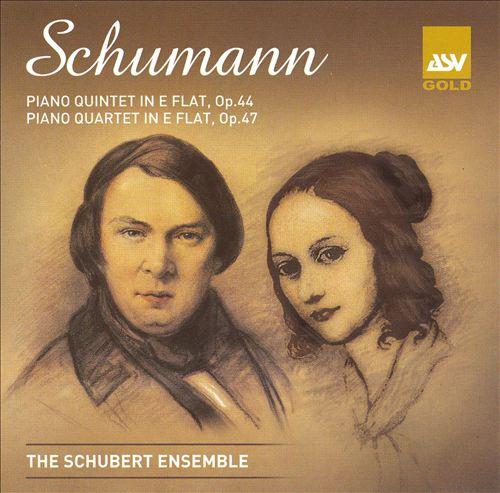 Schumann: Piano Quintet in E flat, Op. 44; Piano Quartet in E flat, Op. 47