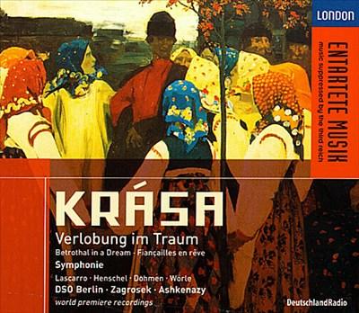 Hans Krasa: Verlobung im Traum; Symphonie