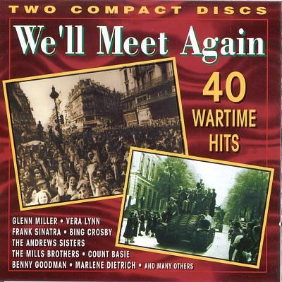 We'll Meet Again: 40 Wartime Hits