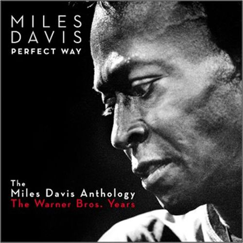 Perfect Way: The Miles Davis Anthology: The Warner Bros. Years