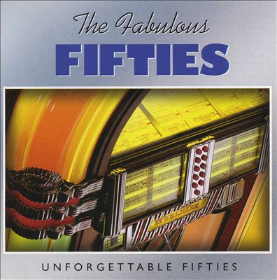 The Fabulous Fifties: Unforgettable Fifties [BMG]