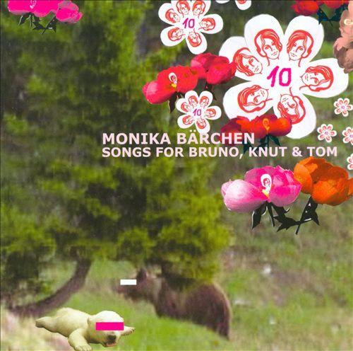 Monika Bärchen: Songs for Bruno, Knut & Tom