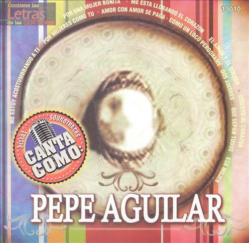 Canta Como: Pepe Aguilar