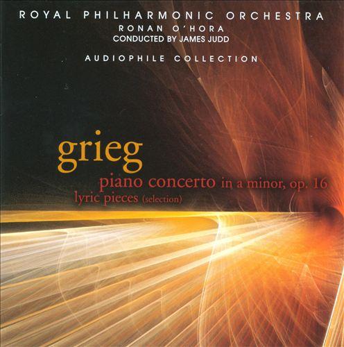 Grieg: Piano Concerto, Op. 16; Lyric Pieces (Selection)