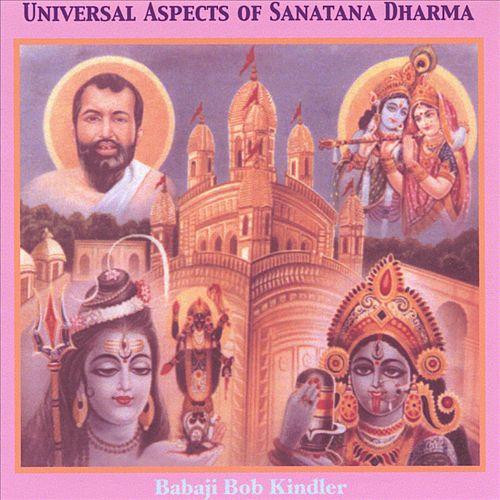 Universal Aspects of Sanatana Dharma