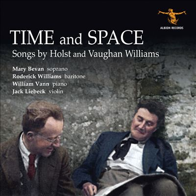 Time and Space: Songs by Holst and Vaughan Williams