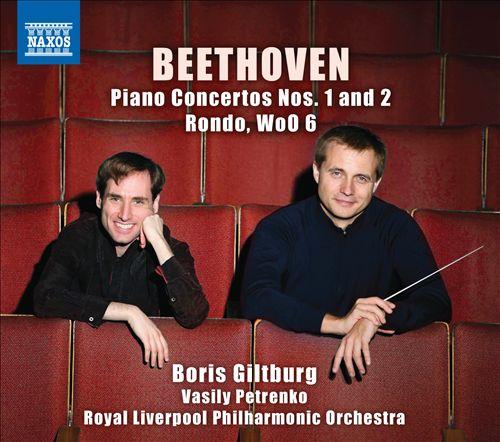 Beethoven: Piano Concertos Nos. 1 and 2; Rondo, WoO 6
