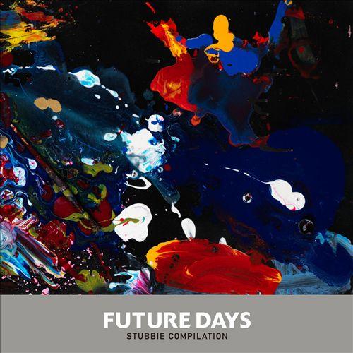 Future Days: A Stubbie Compilation