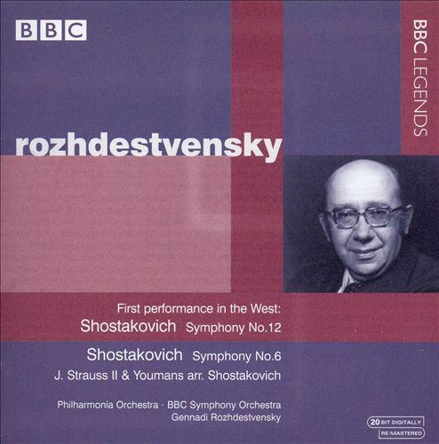 Shostakovich: Symphonies Nos. 12 & 6; etc.