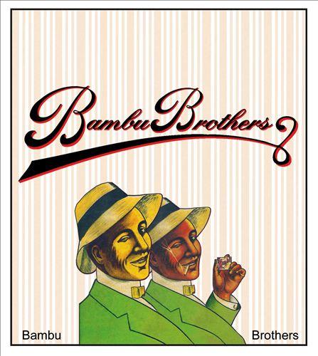 Bambu Brothers