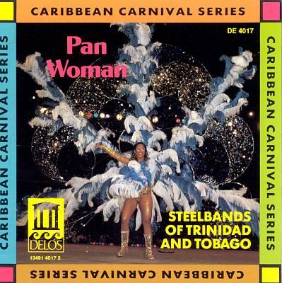 Pan Woman: Steelbands of Trinidad & Tobago