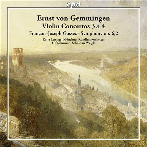 Ernst von Gemmingen: Violin Concertos 3 & 4; François-Joseph Gossec: Symphony Op. 6,2