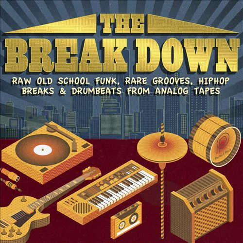 The Break Down - Raw Old School Funk, Rare Grooves, Hiphop Breaks & Drumbeats from Analog Tapes