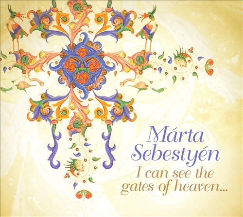 I Can See the Gates of Heaven...: Hungarian Religious And Secular Songs