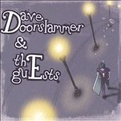 Dave Doorslammer & The Guests