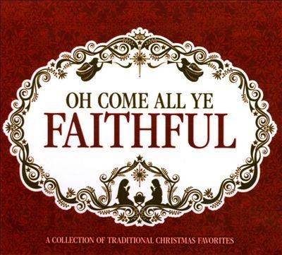 Oh Come All Ye Faithful [Sonoma]