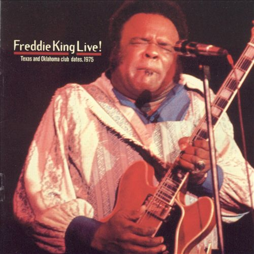 Freddie King Live: Texas and Oklahoma Club Dates 1975