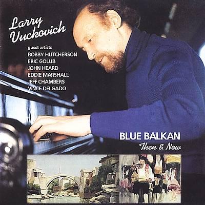 Blue Balkan: Then & Now