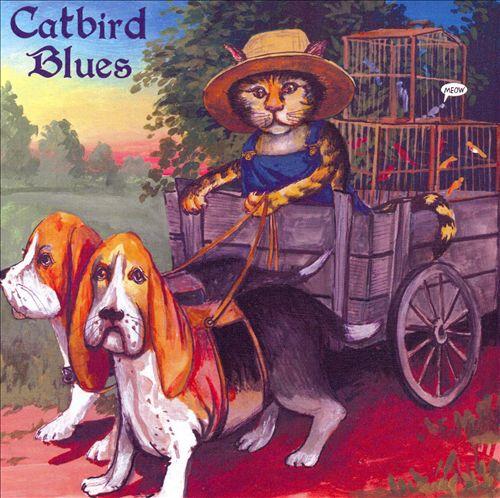 Catbird Blues