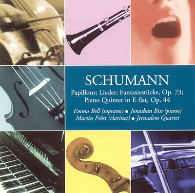 Schumann: Papillons; Lieder; Fantasiestücke, Op. 73; Piano Quintet in E flat, Op. 44
