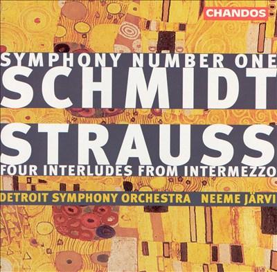 Schmidt: Symphony No. 1; Strauss: Four Interludes from Intermezzo