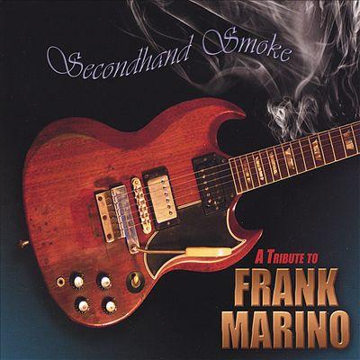 Secondhand Smoke: A Tribute to Frank Marino