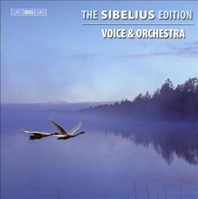 The Sibelius Edition, Vol. 3: Voice & Orchestra