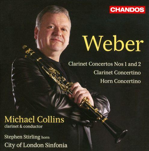 Weber: Clarinet Concertos Nos. 1 & 2; Clarinet Concertino; Horn Concertino