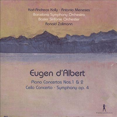 Eugen d'Albert: Piano Concertos Nos. 1 & 2; Cello Concerto; Symphony