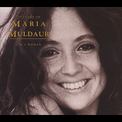 30 Years of Maria Muldaur: I'm a Woman