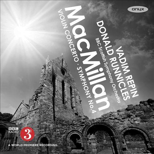MacMillan: Violin Concerto; Symphony No. 4