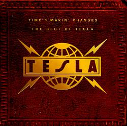 Time's Makin Changes: The Best of Tesla