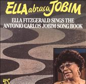 Ella Abraça Jobim: Sings the Antonio Carlos Jobim Songbook