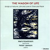 The Wagon of Life: Songs of Nature, Life and Love in Time and Place