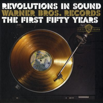 Revolutions in Sound: Warner Bros. Records - The First 50 Years