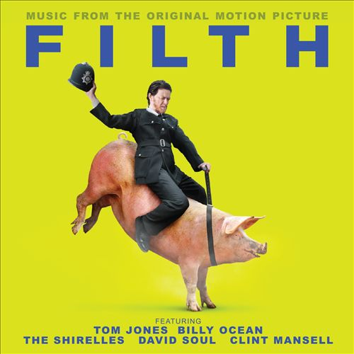 Filth [Original Motion Picture Soundtrack]