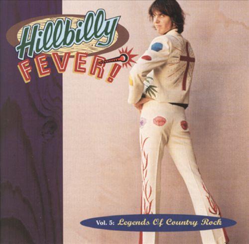 Hillbilly Fever, Vol. 5: Legends of Country Rock