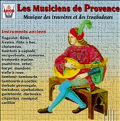 Music Of The Trouveres And Troubadours, Vol. 1