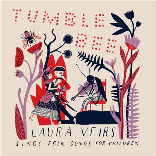 Tumble Bee: Laura Veirs Sings Folk Songs for Children