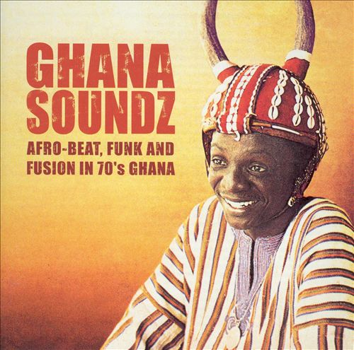 Ghana Soundz: Afrobeat, Funk and Fusion in the 70's