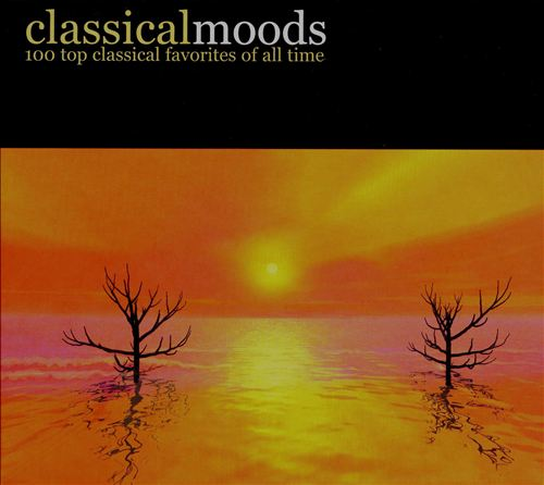 Classical Moods: 100 Top Classical Favorites of All Time