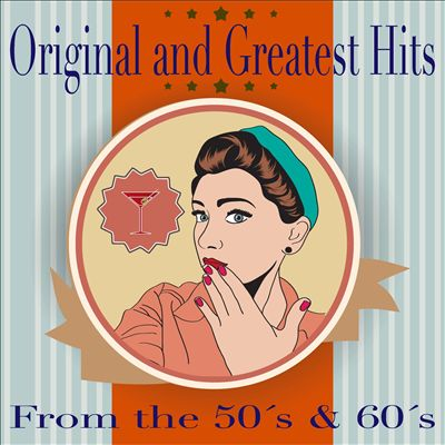 Original and Greatest Hits From the 50's and 60's