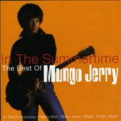 In the Summertime: The Best of Mungo Jerry [Metro]