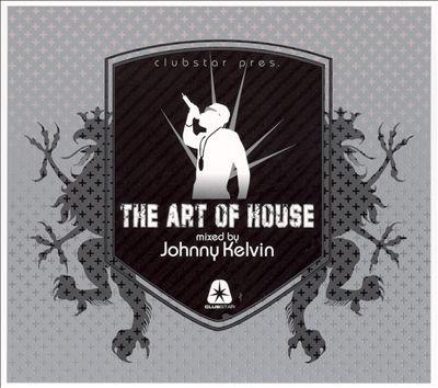 Art of House: Mixed by Johnny Kelvin