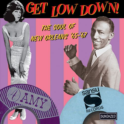 Get Low Down!: The Soul of New Orleans, '65-'67