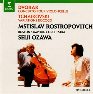 Dvorák: Cello Concerto; Tchaikovsky: Rococo Variations